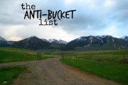 Anti-Bucket List Gal